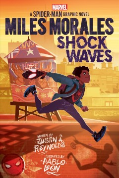 Miles Morales. Shock waves : a Spider-Man graphic novel by Reynolds, Justin A.