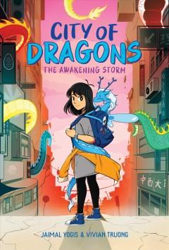 City of dragons.  The awakening storm  1, by Yogis, Jaimal