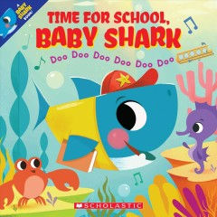 Time for school, Baby Shark : doo doo doo doo doo doo by