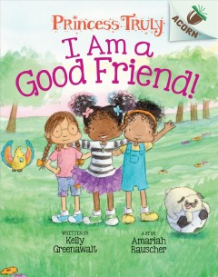 I am a good friend! by Greenawalt, Kelly