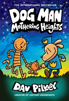Dog Man : Mothering Heights by Pilkey, Dav