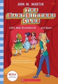 Little Miss Stoneybrook and Dawn by Martin, Ann M.