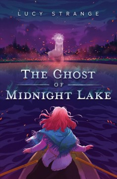 The ghost of midnight lake by Strange, Lucy.