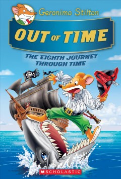 Out of time : the eight journey through time by Stilton, Geronimo