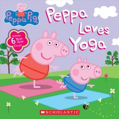 Peppa loves yoga by Holowaty, Lauren
