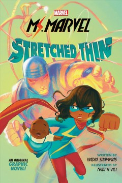 Ms. Marvel. an original graphic novel  Stretched thin : by Shammas, Nadia.