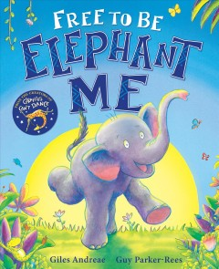 Free to be elephant me by Andreae, Giles