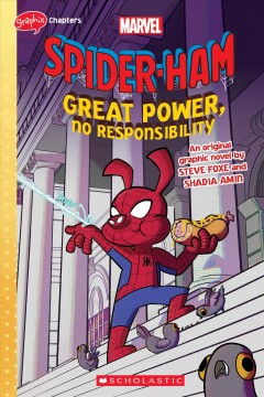 Spider-Ham : great power, no responsibility : an original graphic novel by Foxe, Steve.