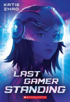 Last gamer standing by Zhao, Katie