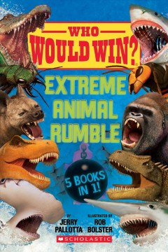 Extreme animal rumble : 5 books in 1! by Pallotta, Jerry.