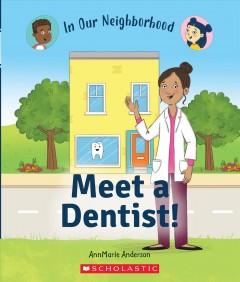 Meet a dentist! by Anderson, AnnMarie