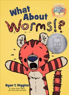 What about worms!? by Higgins, Ryan T.