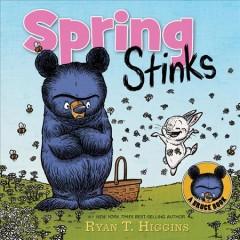 Spring stinks by Higgins, Ryan T.