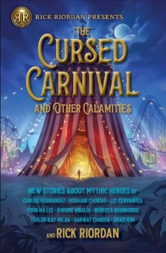 The cursed carnival and other calamities : new stories about mythic heroes by Riordan, Rick