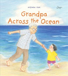 Grandpa across the ocean by Yum, Hyewon