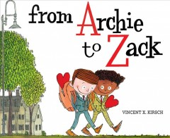 From Archie to Zack by Kirsch, Vincent X.
