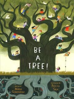Be a tree! by Gianferrari, Maria
