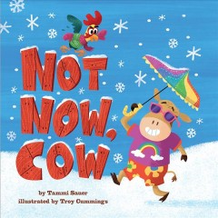 Not Now, Cow by Sauer, Tammi