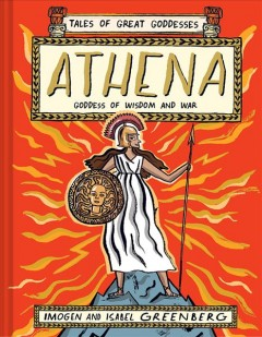 Athena : goddess of wisdom and war by Greenberg, Imogen