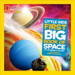 Little kids first big book of space by Hughes, Catherine D.