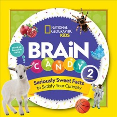 Brain candy 2 : sweet facts to satisfy Your curiosity by Hargrave, Kelly