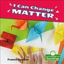 I Can Change Matter by Spencer, Francis