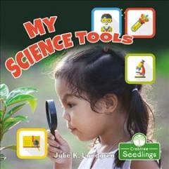 My Science Tools by Lundgren, Julie K.
