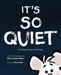 It's so quiet by Rinker, Sherri Duskey