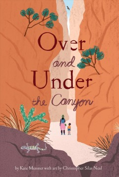 Over and under the canyon by Messner, Kate