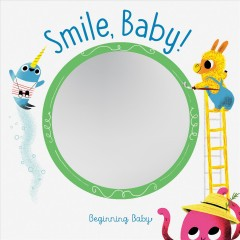 Smile, Baby!: Beginning Baby by Chronicle Books