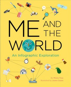 Me and the world : an infographic exploration by Trius, Mireia