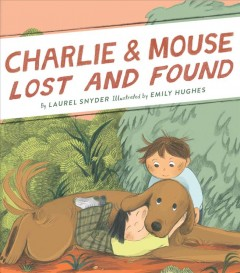 Charlie & Mouse lost and found by Snyder, Laurel