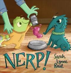 Nerp! by Reul, Sarah Lynne