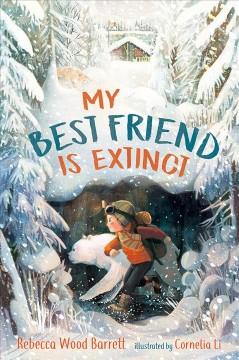 My best friend is extinct by Wood Barrett, Rebecca