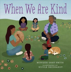 When we are kind by Gray Smith, Monique