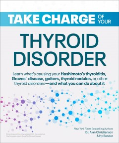 Take charge of your thyroid disorder by Christianson, Alan.