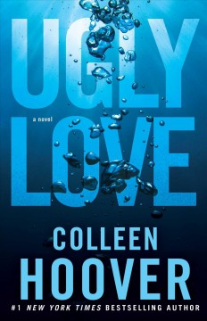 Ugly love : a novel by Hoover, Colleen.
