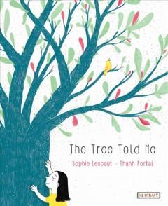 The Tree Told Me by Lescaut, Sophie