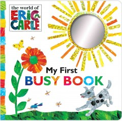 My first busy book by Carle, Eric