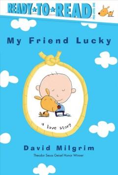 My friend Lucky by Milgrim, David