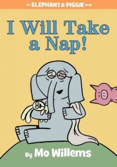I will take a nap! by Willems, Mo