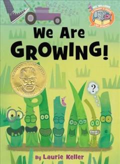 We are growing! by Keller, Laurie