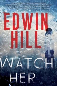 Watch her by Hill, Edwin