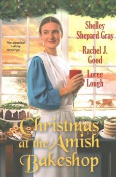 Christmas at the Amish bakeshop by Gray, Shelley Shepard.