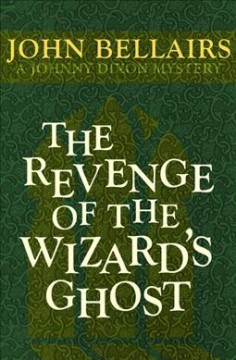 The Revenge of the Wizard's Ghost by Bellairs, John