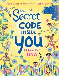 The Secret Code Inside You: All about Your DNA by Larocca, Rajani