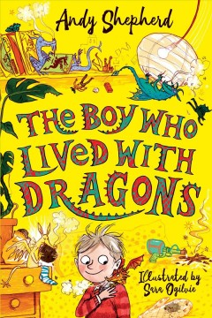 The boy who lived with dragons by Shepherd, Andy