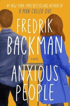 Anxious people : a novel by Backman, Fredrik