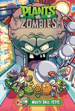 Plants vs. zombies.  Multi-ball-istic  [vol. 17], by Tobin, Paul