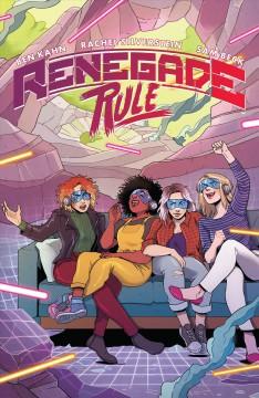 Renegade rule by Kahn, Ben  (Comics writer)